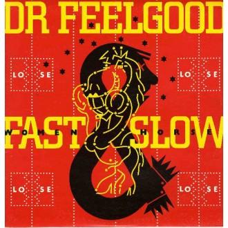 Dr. Feelgood – Fast Women & Slow Horses