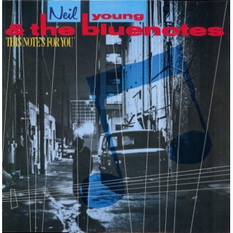 Neil Young & The Bluenotes – This Note's For You