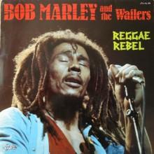 Bob Marley And The Wailers – Reggae Rebel