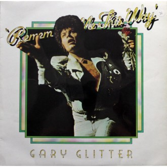 Gary Glitter – Remember Me This Way