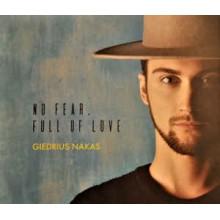 Giedrius Nakas – No Fear, Full Of Love